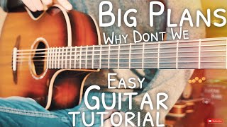 Big Plans Why Don't We Guitar Guitar Tutorial // Big Plans Guitar // Guitar Lesson #630