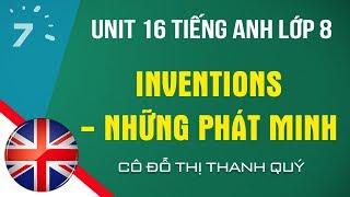 Unit 16 Tiếng Anh lớp 8: Inventions - Những phát minh| HỌC247