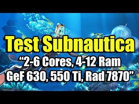 Тест Subnautica на слабом ПК (2-6 Cores, 4-12 Ram, GeForce 630, 550 Ti, Radeon HD 7870)