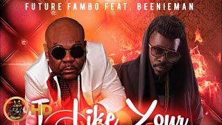 Future Fambo Ft. Beenie Man - I Like Your Style - February 2016