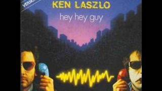 Ken Laszlo - Hey Hey Guy (best audio)