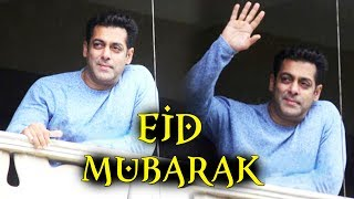 Crazy FANS Out Side Salman Khan's House Wishes EID Mubarak To Bhaijaan