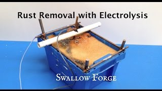 Easy Rust Removal with a simple Electrolysis Tank. Swallow Forge