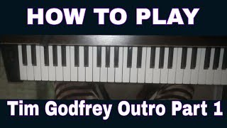 How to play the Tim Godfrey outro part 1