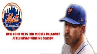 Breaking News! New York Mets fire Manager Mickey Callaway! Who will replace him?