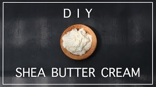 DIY SHEA BUTTER CREAM | MichelleHNguyen