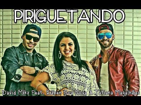 David Miks ft Rúben Boa Nova & Tatiana Magalhães - Piriguetando ( video oficial)