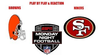 Cleveland Browns vs San Francisco 49ers Play by Play & Reaction! Monday Night Football!