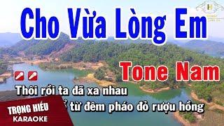 Karaoke Cho Vừa Lòng Em Tone Nam Nhạc Sống | Trọng Hiếu