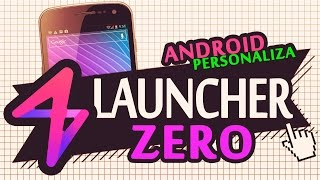 Personaliza tu Movil ~ Zero Luncher ~ Sencillo & Veloz #Android