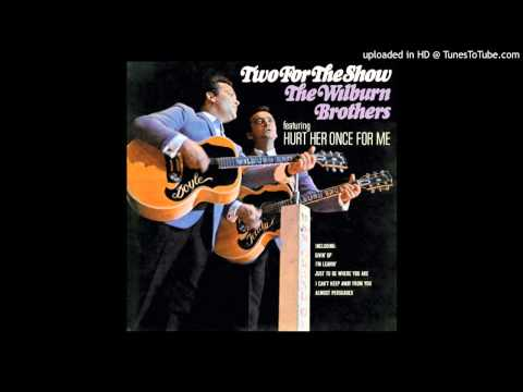 The Wilburn Brothers - Fool Me One More Time