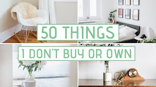 50 THINGS I DO NOT BUY OR OWN » Minimalism & Simple Living