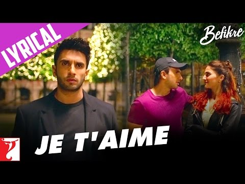 Lyrical: Je T'aime Song With Lyrics | Befikre | Ranveer Singh | Vaani Kapoor | Jaideep Sahni