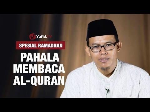 Kajian Ramadhan : Pahala Membaca Al-Quran  - Ustadz Muhammad Romelan, Lc.