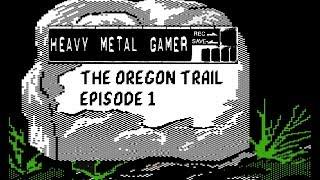 Heavy Metal Gamer Plays: The Oregon Trail (Apple II) - Episode 1