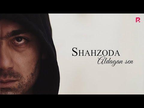Shahzoda - Aldagan sen   Шахзода - Алдаган сен
