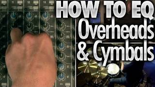How To EQ Overheads & Cymbals - Drum Lessons