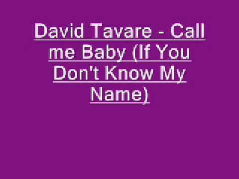 David Tavare Call me Baby If You Don't Know My Name