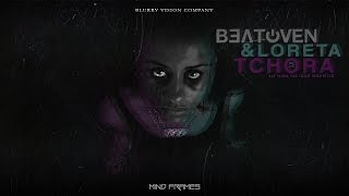 Beatoven - Tchora Ft Loreta KBA (Mind Frames)