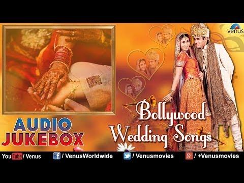 Best Bollywood Wedding Songs | Audio Jukebox