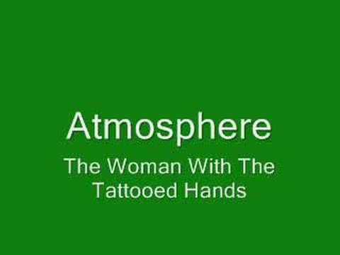 Atmosphere - Woman With The Tattooed Hands