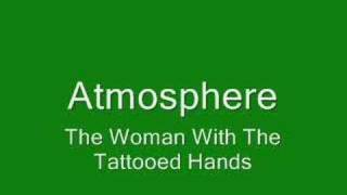 Watch Atmosphere Woman With The Tattooed Hands video