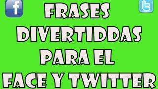 Frases Graciosas Y Divertidas Para Facebook Y Twitter