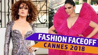 Cannes 2018 Day 5:  Fashion Faceoff | Deepika Padukone vs Kangana Ranaut | Pinkvilla