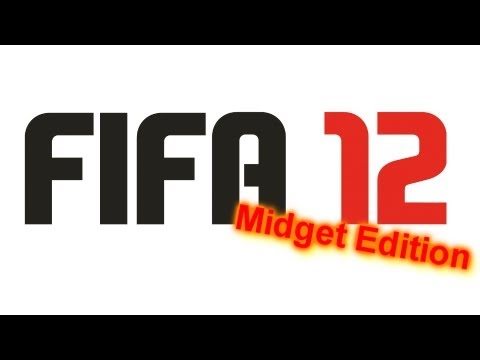 Fifa 12 | Midget Edition