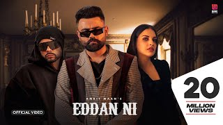Eddan Ni (Official Video) Amrit Maan Ft Bohemia | Himanshi khurana |Latest Punjabi Songs 2020 |