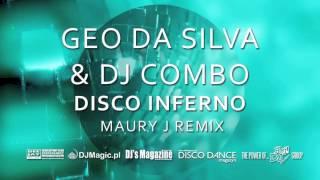 Geo Da Silva & Dj Combo - Disco Inferno (Maury J remix)