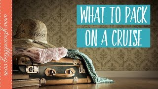 What To Pack For A Cruise | TIPS, HACKS and TRICKS