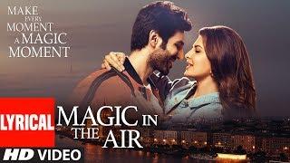 Lyrical: Magic In The Air   Jacqueline Fernandez   Kartik Aaryan   Happy Productions