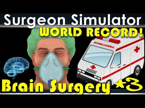 Surgeon Simulator 2013 Ambulance Brain Surgery World Record (FULL GAME)