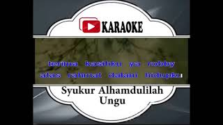 Lagu Karaoke UNGU - SYUKUR ALHAMDULILLAH (POP INDONESIA)   Official Karaoke Musik Video