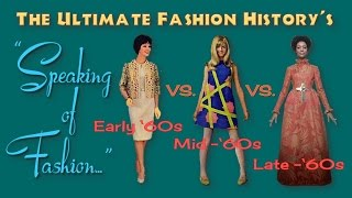 SPEAKING of FASHION: Early '60s' vs. Mid '60s vs. Late '60s