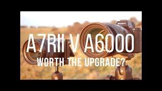 Best Landscape photography camera? Crop Sony A6000 v Full Frame A7rii