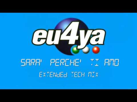 Eu4ya - Sara' Perche' Ti Amo (Extended Tech Mix) 2003