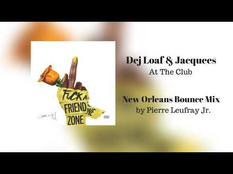 Jacquees - At The Club ft. Dej Loaf (New Orleans Bounce Mix)