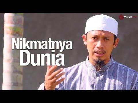 Ceramah Singkat: Nikmatnya Dunia - Ustadz Abdurrahman Thoyib, Lc.