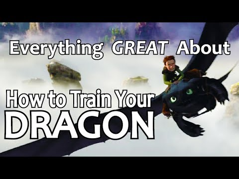 Everything GREAT About How To Train Your Dragon! | How to Train Your Dragon