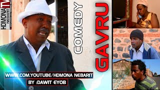 HDMONA - ጋቭሩ ብ ዳዊት ኢዮብ Gavru by Dawit Eyob - New Eritrean Comedy 2018