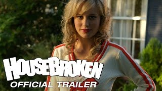 HOUSEBROKEN - Official Trailer