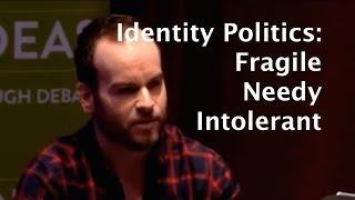 Brendan O'Neill: Identity Politics is fragile, needy, and intolerant
