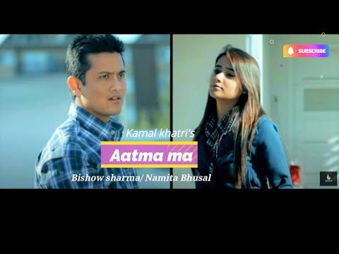 Aatma Ma - Kamal Khatri & Babita Ft. Bishow Sharma. Namita. Jyoti [1080p HD]