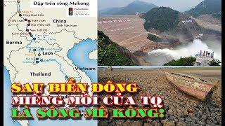 Sau khi kiểm soát Biển Đông Miếng mồi của Trung Quốc là sông Mê Kông
