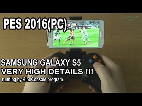 1# PES 2016 (PC) running on phone Samsung Galaxy S5 - streaming by KinoConsole - AMAZING !!!