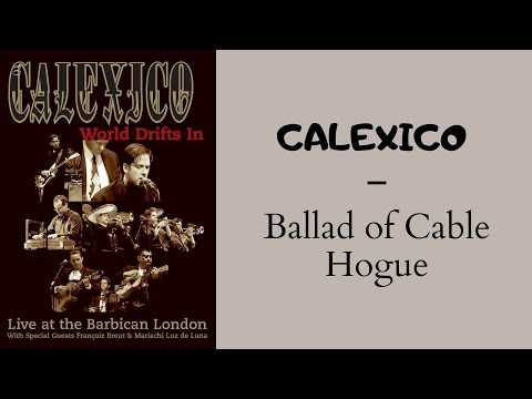 Calexico - Ballad of Cable Hogue Video