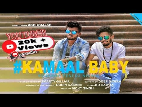 KAMAAL BABY || KD BAWRA ft. DJ NISHAD || OFFICIAL VIDEO || NEW SONG 2017 !