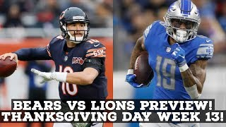 Chicago Bears Vs. Detroit Lions Thanksgiving Game! Week 13 2019 PREVIEW & PREDICTION!